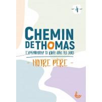 CHEMIN DE THOMAS - 4  Notre Père