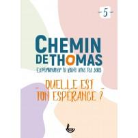 CHEMIN DE THOMAS - 5  Quelle est ton espérance?