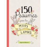 150 Psaumes pour les petits lapins