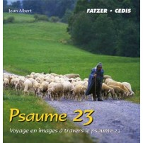 Psaume 23 Voyage en images à travers le Psaume 23