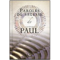 PAROLES SAGESSE: PAUL