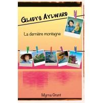 Gladys Aylward La dernière montagne