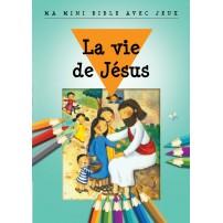 Vie de Jésus(La) - Ma mini Bible avec jeux