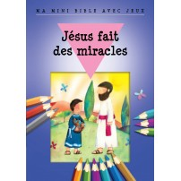 Jésus fait des miracles - Ma mini Bible avec jeux