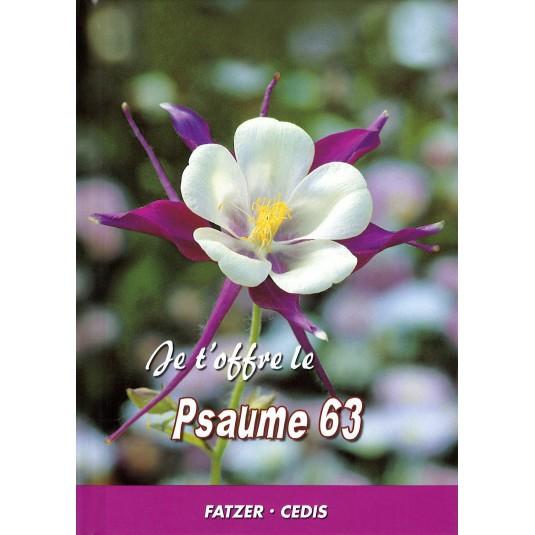 Je t'offre le Psaume 63