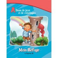 Mon Refuge Psaume 91- Album Jeux et Coloriage