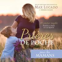 Prières de Poche : Pour les Mamans