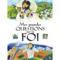 Mes grandes questions sur la foi