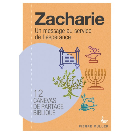 ZACHARIE - Canevas de partage biblique